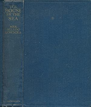 The House by the Sea [Vanderlyn's Adventure]. Signed copy: Lowndes, Mrs Belloc [Marie]