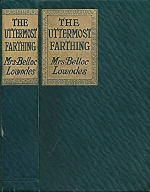 The Uttermost Farthing. Signed copy: Lowndes, Mrs Belloc [Marie]