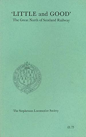 Little and Good'. The Great North of Scotland Railway: Stephenson L S