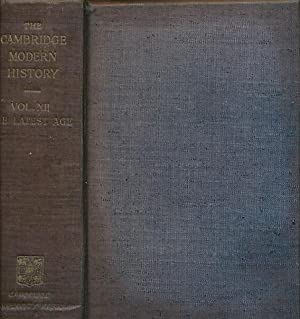 The Cambridge Modern History. Volume XII. The Latest Age: Ward, A W; Prothero, G W; Leathes, ...