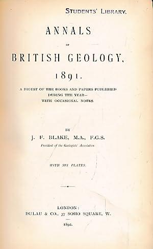 Annals of British Geology, 1891: Blake, J F