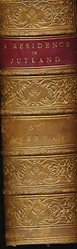 A Residence in Jutland, The Danish Isles, and Copenhagen. 2 Volumes in One: Marryat, Horace
