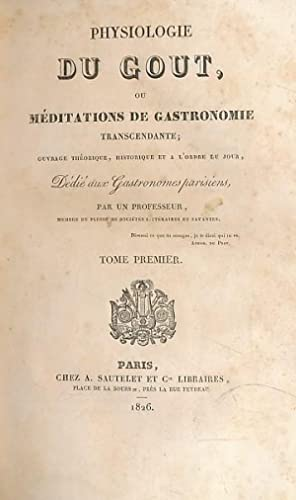 Physiologie du Gout, ou Méditations de Gastronomie. 2 volume set: Brillat-Savarin, Jean ...