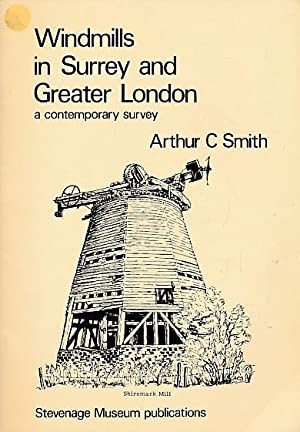 Windmills in Surrey and Greater London: Smith, Arthur C