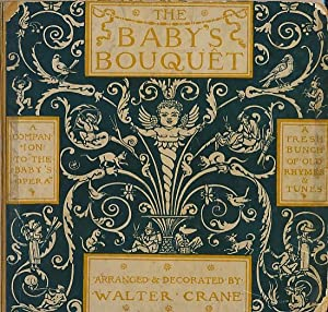 The Baby's Bouquet. A Fresh Bunch of Old Rhymes and Tunes: Crane, Walter