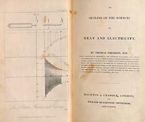 An Outline of the Sciences of Heat and Electricity: Thomson, Thomas