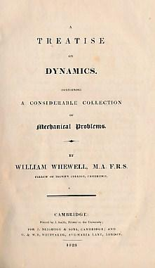 A Treatise on Dynamics Containing A Considerable Collection of Mechanical Problems: Whewell, ...
