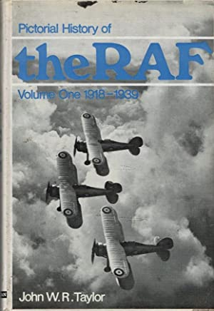 Pictorial History of the RAF. Volume One: Taylor, John W