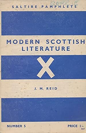 Modern Scottish literature. Saltire Pamphlet No 5: Reid, J M