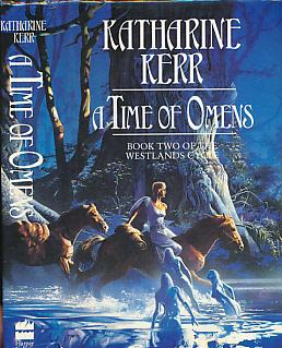A Time of Omens. Book Two of the Westlands Cycle. Signed Copy: Kerr, Katherine