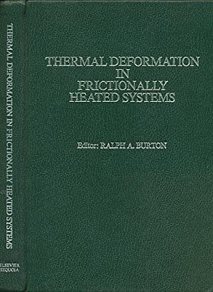 Thermal Deformation in Frictionally Heated Systems: Burton, Ralph A [ed.]