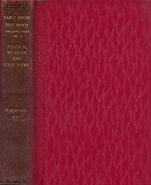 Political, Religious, and Love Poems. Early English Text Society: Furnival, Frederick J [ed.]