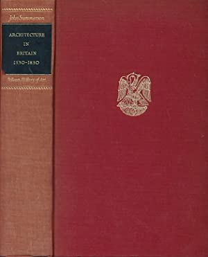 Architecture in Britain 1530 - 1830: Summerson, John