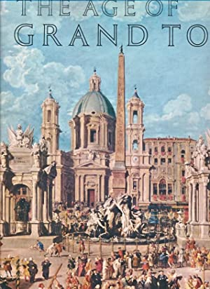 The Age of the Grand Tour Containing Sketches of the Manners, Society and Customs of France, ...