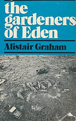 The Gardeners of Eden. Signed copy: Graham, Alistair