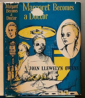 Margaret Becomes a Doctor: Owens, Joan Llewelyn