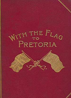 With the Flag to Pretoria. A History of the Boer War 1899 - 1900. 2 volumes: Wilson, H W