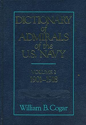 Dictionary of Admirals of the U.S. Navy. Volume 2: 1901-1918: Cogar, William B