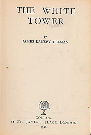 The White Tower: Ullman, James Ramsay