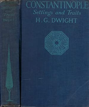 Constantinople: Setting and Traits: Dwight, H G