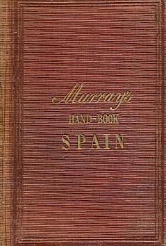 Spain. A Handbook for Travellers in Spain. Part II: Ford, Richard