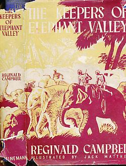 The Keepers of Elephant Valley. A Story of the Jungle: Campbell, Reginald