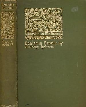 Sir Benjamin Brodie: Holmes, Timothy