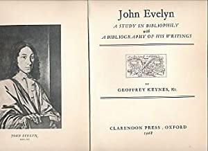 John Evelyn: A Study in Bibliophily with A Bibliography of His Writings: Keynes, Geoffrey