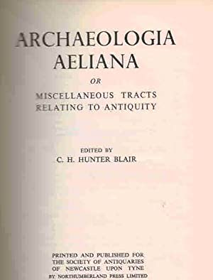 Archaeologia Aeliana or Miscellaneous Tracts Relating to Antiquity. 4th. Series. Volume XXXIX [39]....