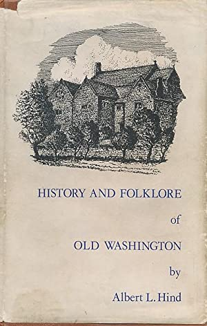 History and Folklore of Old Washington: Hind, Albert L