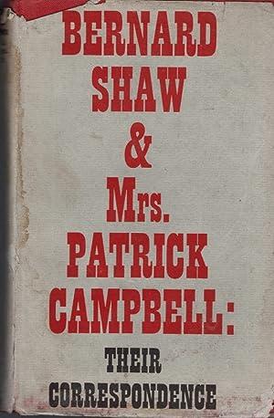 Bernard Shaw and Mrs. Patrick Campbell: Their: Dent, ALan (ed)