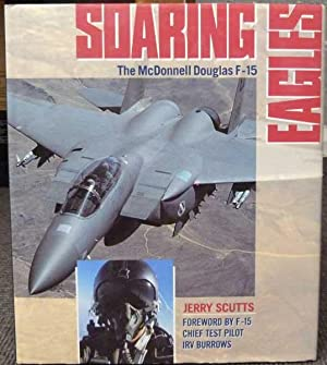 Soaring Eagles. The McDonnell Douglas F-15: Scutts, Jerry
