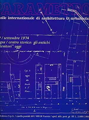 Parametro Mensile Internazionale di Architettura & Urbanistica. N.29. Settembre 1974. Bologna&#...