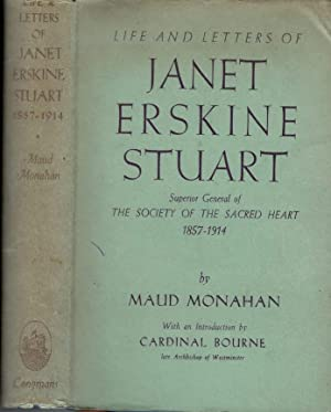 Life and Letters of Janet Erskine Stuart,: Monahan, Maud (Bourne,