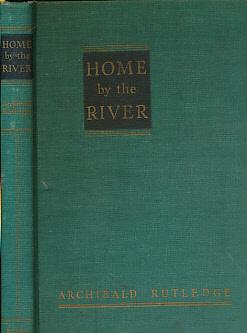 Home by the River. Signed Copy: Rutledge, Archibald