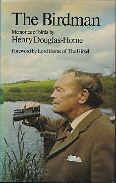 The Birdman: Memories of Birds. Signed copy: Douglas-Home, Henry