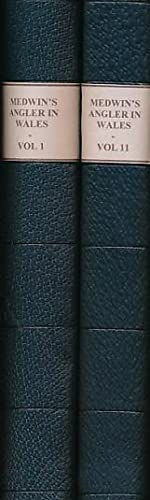 The Angler in Wales. Or Days and Nights of Sportsmen. 2 vol set: Medwin, Thomas