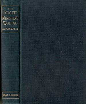 The Stickit Minister's Wooing and other Galloway Stories: Crockett, S R