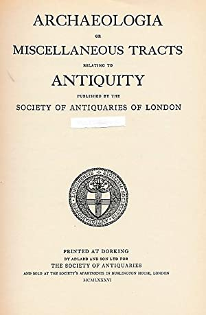 Archaeologia: or Miscellaneous Tracts Relating to Antiquity. Volume 108. 1986: Society of ...