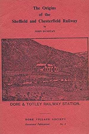 The Origins of the Sheffield and Chesterfield Railway: Dunstan, John