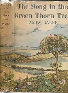 The Song in the Green Thorn Tree: Barke, James
