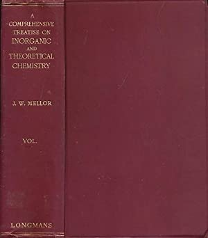 A Comprehensive Treatise on Inorganic and Theoretical Chemistry. Volume VIII. N, P: Mellor, J W