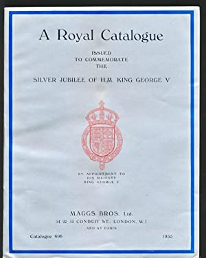 A Royal Catalogue Issued to Commemorate the Silver Jubilee of H.M. King George V. Maggs catalogue ...