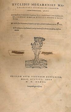 Euclidis Megarensis Mathematici Clarissimi Elementorum Geometricorum. Libri: Euclid