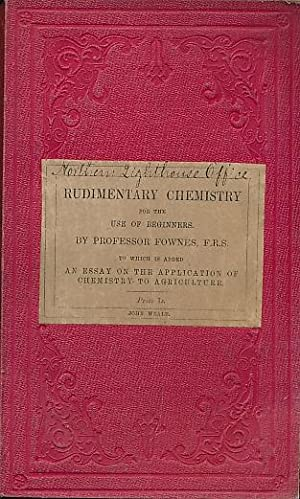 Rudimentary Chemistry for the Use of Beginners: Fownes, George