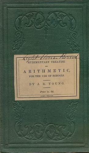 Rudimentary Treatise on Arithmetic: Young, J R