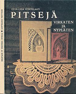 Pitseja. Virkaten Ja Nyplaten: Kortelahti, Eeva-Liisa