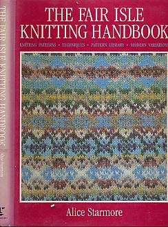 The Fair Isle Knitting Handbook by Alice Starmore - AbeBooks