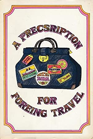 A Precsription for Foreing Travel: Jennings, Paul (Illustrated by John Astrop)
