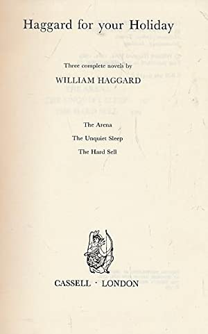 Haggard for your Holiday: The Arena + The Unquiet Sleep + The Hard Sell: Haggard, William